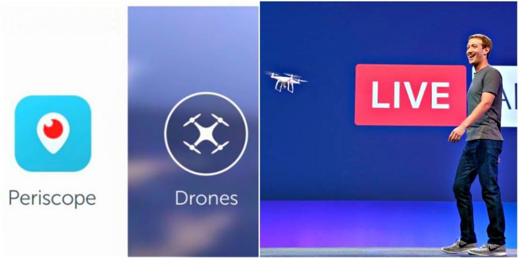 mark zuckerberg announces FacebookLive video streaming app will allow drone technology and Twitter's Periscope lets videos stream from drones.